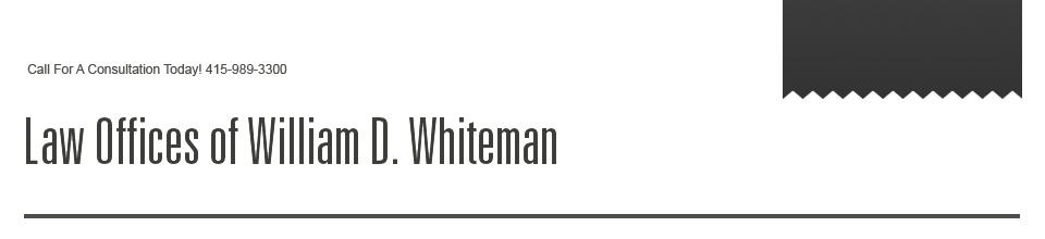 The Law Offices of William D Whiteman | San Francisco CA